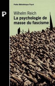 """""""Que se cache donc derrière le mysticisme des fascistes, ce mysticisme qui fascinait les masses ?"""" W. Reich"""