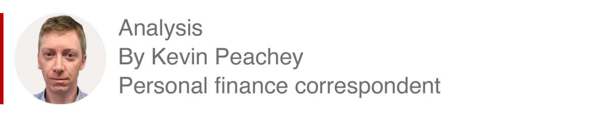 Analysis box by Kevin Peachey, Personal finance correspondent