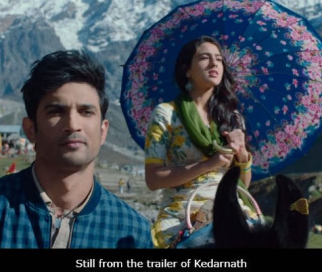 Kedarnath Trailer Sara Ali Khan And Sushant Singh Rajput Fall In Love As Tragedy Strikes
