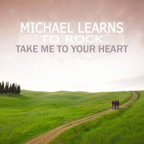 Take Me To Your Heart Song By Michael Learns To Rock From ...