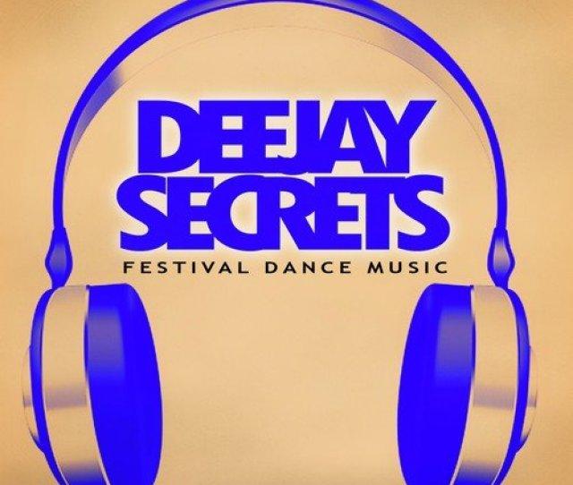 Deejay Secrets Festival Dance Music Songs