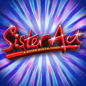 Sister Act The Musical Tickets and Dates