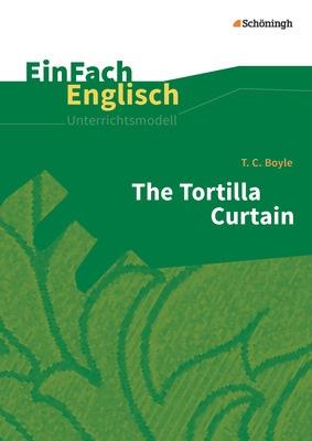 einfach englisch unterrichtsmodelle t c boyle the tortilla curtain
