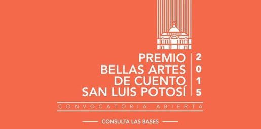 Premio Bellas Artes de Cuento San Luis Potosí 2015