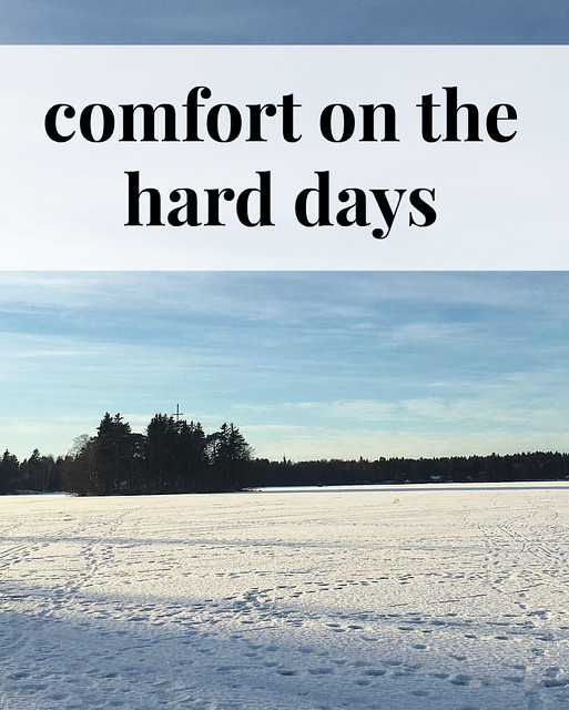 Comfort on the Hard Days