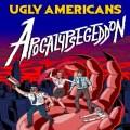Ugly Americans Apocalypsegeddon