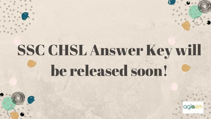 SSC CHSL Answer key will be released soon!