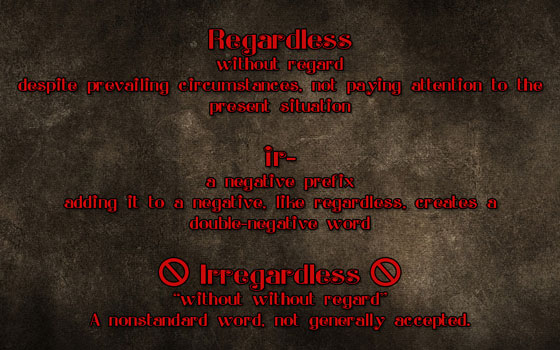 #AtoZChallenge Regardless not Irregardless #Fiction #SFF