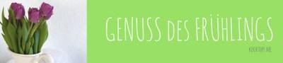 Blog-Event CXXX - Genuss des Fruehlings (Einsendeschluss 15. Mai 2017)