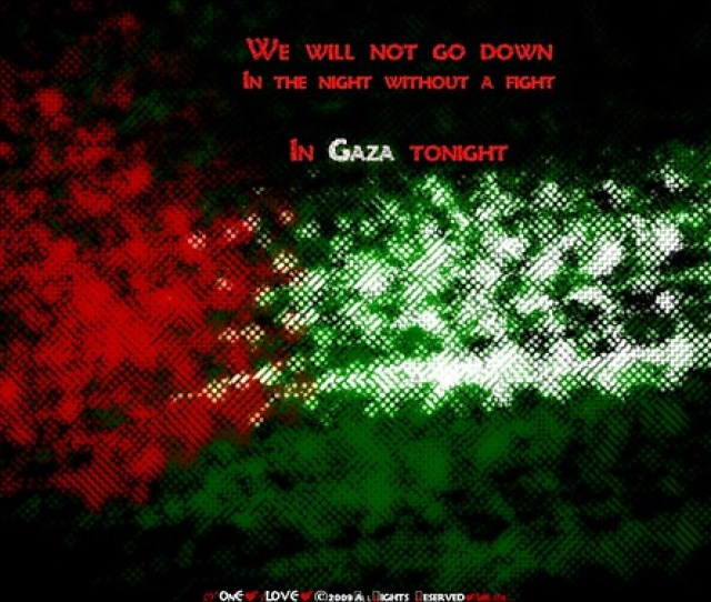 We Will Not Go Down In Gaza By O Ce Aee Love