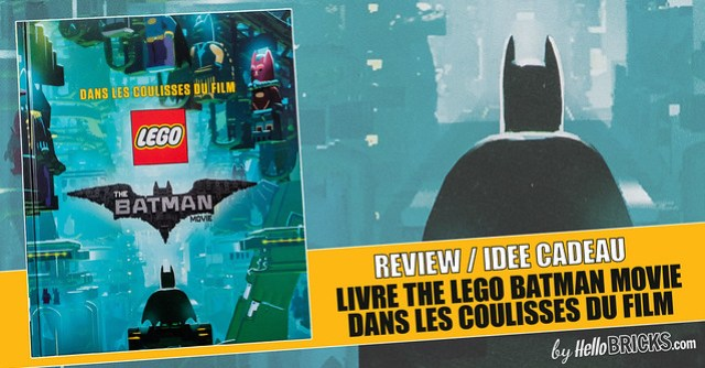 Livre The LEGO Batman Movie: Les Coulisses du Film (The LEGO Batman Movie: The Making of the Movie)