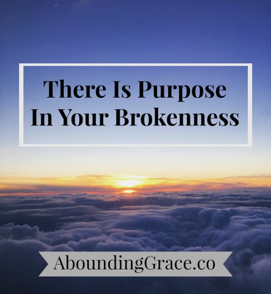 there-is-purpose-in-your-brokenness