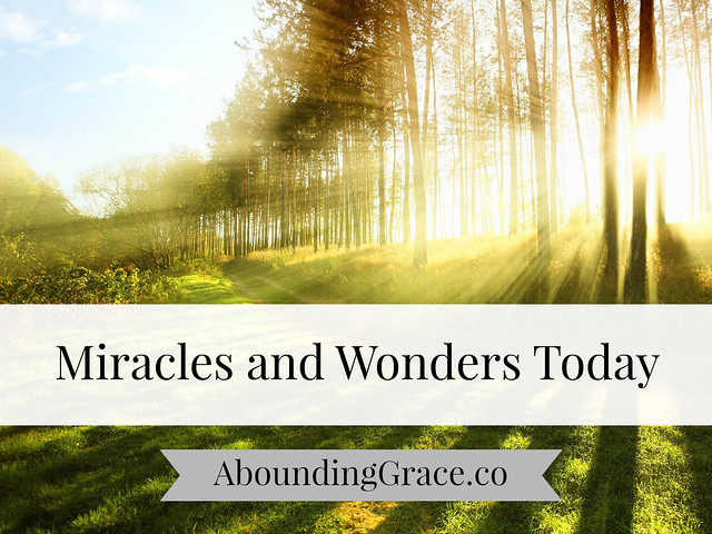 Miracles and Wonders Today
