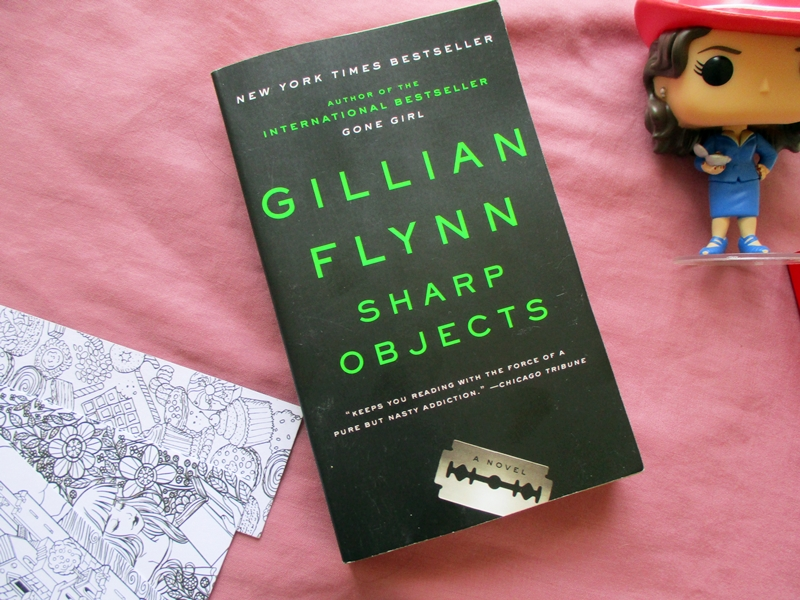 Sharp Objects by Gillian Flynn | Hola Darla
