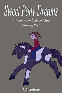 Sweet Pony Dreams: Adventures of Lulu and Bug #3 by L.B. Shively