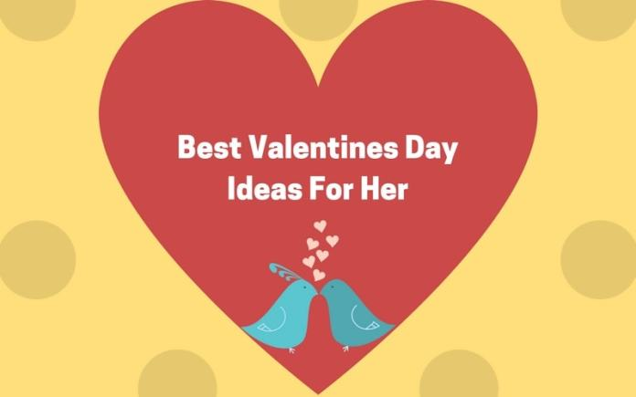 Valentines Day Ideas For Her Cute And Romantic