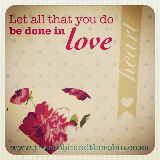 Download Let all that you do be done in love. #quote #love #rabbita ...