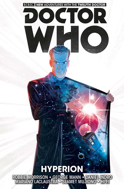 29872150776_a6dae0dc03_z ComicList Preview: DOCTOR WHO THE TWELFTH DOCTOR VOLUME 3 HYPERION TP