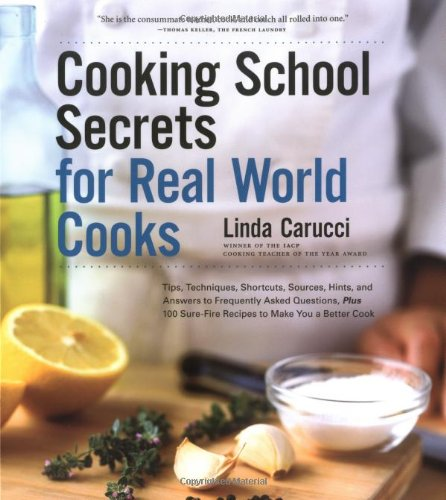 cookbook review of cooking school secrets for real life cooks by linda carucci