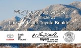 Why You Should Service your Vehicle at Larry H. Miller Boulder Toyota