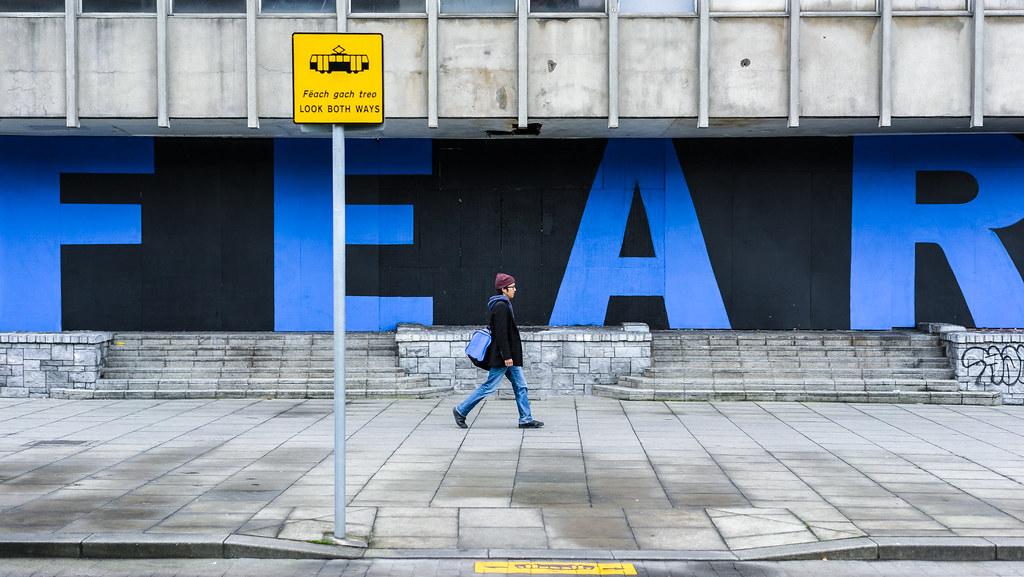 FEAR Dublin Ireland Color Street Photography If You