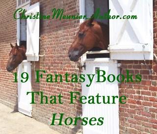 19 Fantasy Books that Feature Horses   ChristineMeunierAuthor.com