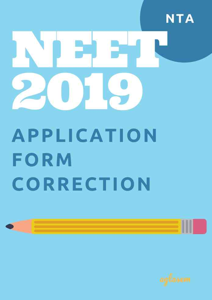 NEET 2019 Application Form Correction (Closed), Date, How To Edit – Get Here