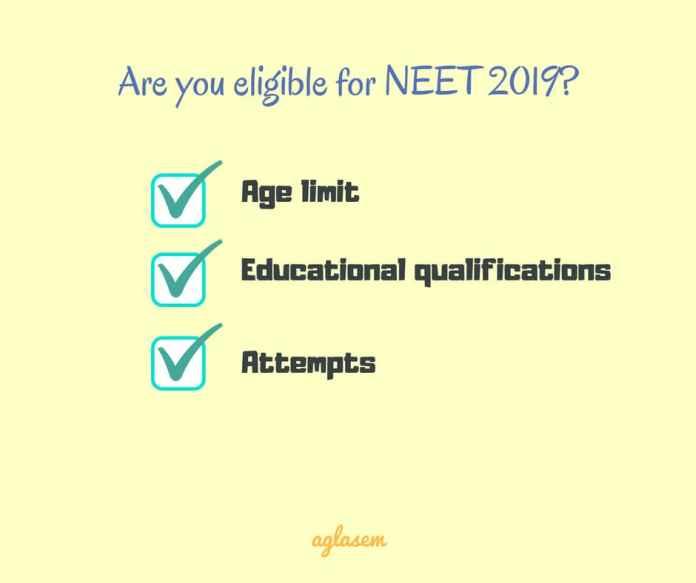 NEET 2019 Eligibility Criteria – Check Whether You Are Eligible For NEET 2019