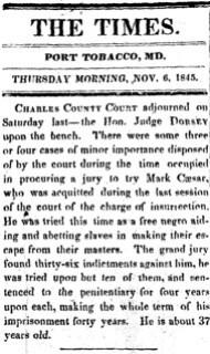Mark Caesar sentenced for MD slave rebellion: 1845