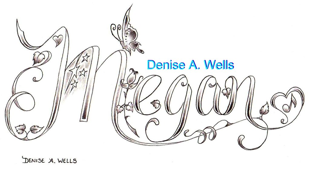 Megan Tattoo Design By Denise A Wells The Name Megan