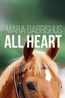 All Heart by Mara Dabrishus