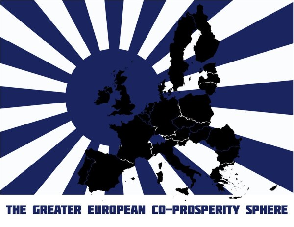 The Greater European Co-Prosperity Sphere   With the ...