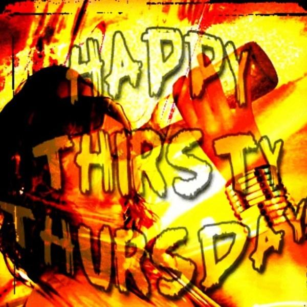 #HAPPY_THIRSTY_THURSDAY #STAY #THIRSTY #MY #FRIENDS | Flickr