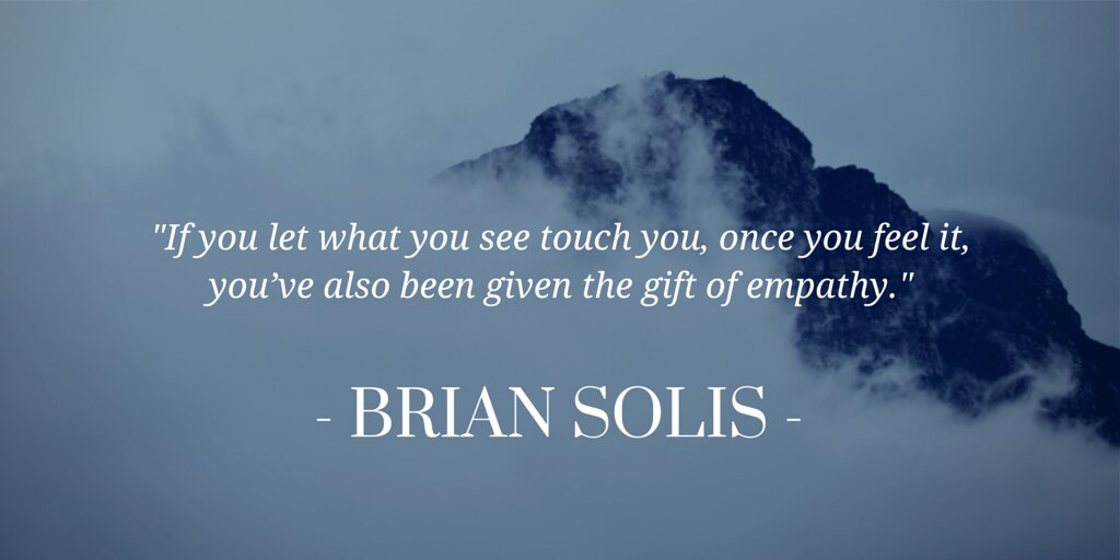 The Gift Of Empathy If You Let What You See Touch You