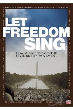 Let Freedom Sing! How Music Inspired the Civil Rights ...