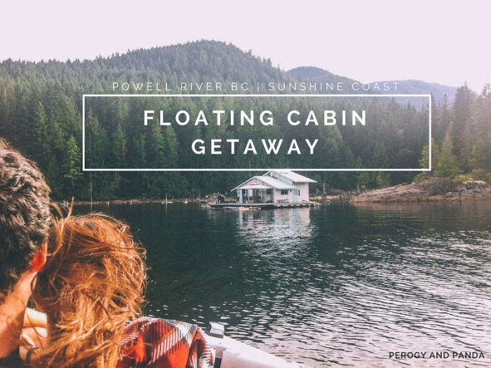 Floating Cabin Getaway on Powell Lake | Powell River, BC Canada