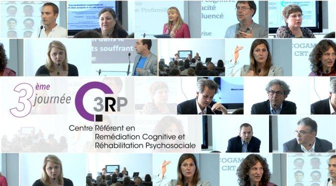 3ème Journee du C3RP, Remédiation cognitive et transfert des acquis à la vie quotidienne. Alice Médalia, Isabelle Amado, Dominique Willard, R. Gaillard, Zelda Prost,