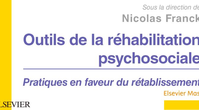 Parution : Outils de la réhabilitation psychosociale