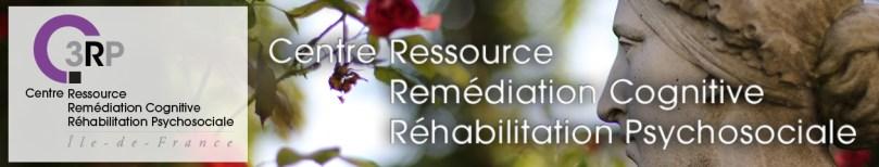 C3RP : Centre Ressource Remédiation Cognitive et Réhabilitation Psychosociale, Île-de-France