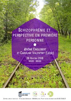 Mercredi 28 février 2018 – Jérôme Englebert et Caroline Valentiny (Lièges) : Schizophrénie et perspective en première personne