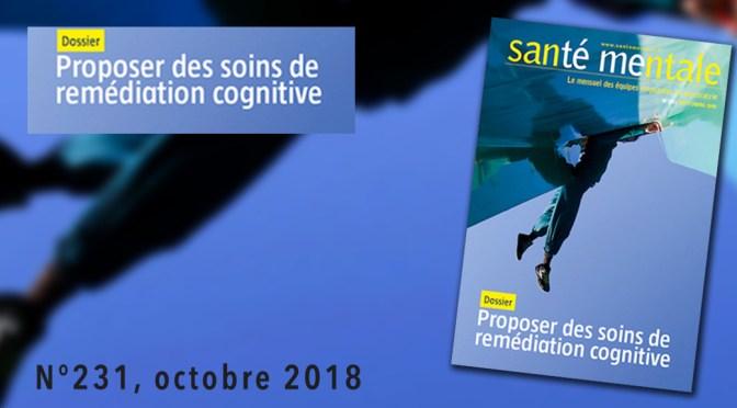 Proposer des soins de remédiation cognitive – Revue Santé Mentale octobre 2018