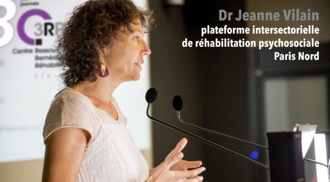 Vidéo de la présentation du Dr Jeanne Vilain de la plateforme intersectorielle de réhabilitation psychosociale Paris Nord