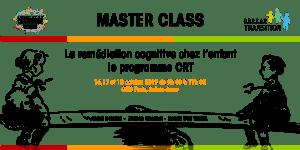 Master class : Remédiation cognitive chez l'enfant : Le programme CRT