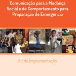 Comunicação para a Mudança Social e de Comportamento para Preparação de Emergência - Kit de Implementação (HC3 2017)