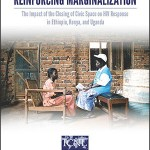 Reinforcing Marginalization: The Impact of the Closing of Civic Space on HIV Response in Ethiopia, Kenya, and Uganda (ICNL, 2018)