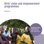 Girls' clubs and empowerment programmes - Knowledge to action: Effective action on gender norms that affect adolescent girls (ODI Research Note, 2015)