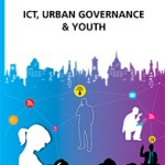 ICT, Urban Governance and Youth (UN HABITAT Report, 2015)