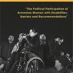 The Political Participation of Armenian Women with Disabilities: Barriers and Recommendations (IFES/AGATE Report, 2018)