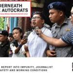 Underneath the Autocrats (IFJ South East Asia Media Report, 2018)