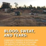 Blood, Sweat and Tears: Community Redress Strategies and their Effectiveness in Mitigating the Impacts of Extractives and Related Infrastructure Projects in South Africa: 2008-2018 (Natural Justice, 2019)